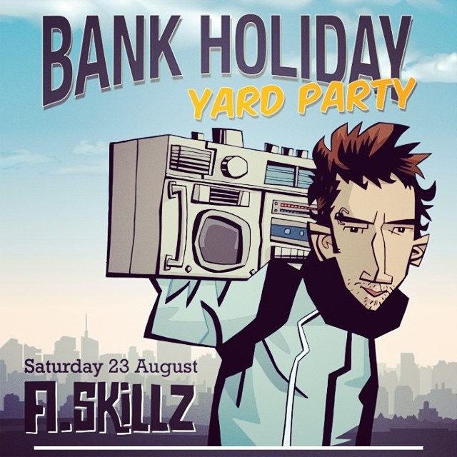 Bank HolidayYARD PARTY (Saturday 23rd August) Ft A Skillz (2hr Garden Set) Lazybones & Danny Verley. BBQ, Street Food, Ale & Cider tent, Pimm's bar & Ghetto cocktails. FREE ENTRY #PARTY #YARDPARTY #BREAKS #DJS #MUSIC #BBQ #BANKHOLIDAY #ALE #CIDER #COCKTAILS #SUMMER #ASKILLZ